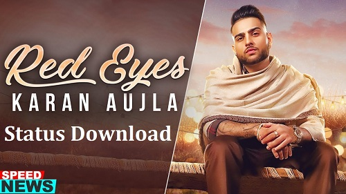 Red Eyes Song's Whatsapp Status Video Download – Karan Aujla
