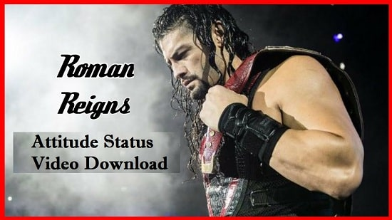 Roman Reigns Attitude Whatsapp Status Video Download – WWE 2020