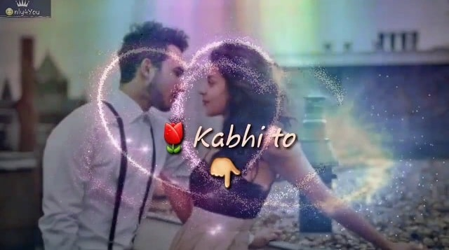 Kabhi Toh Paas Mere Aao Whatsapp Status Video Download 2020