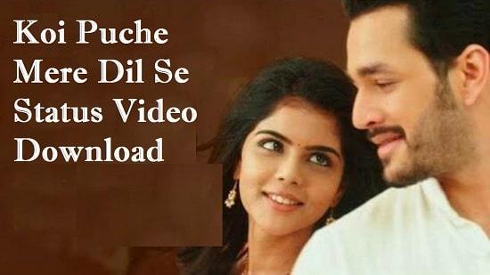 Koi Puche Mere Dil Se Whatsapp Status Video Download 2020