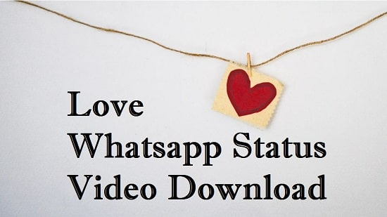 272+ Love Whatsapp Status Video Download 2020 – New Video Status