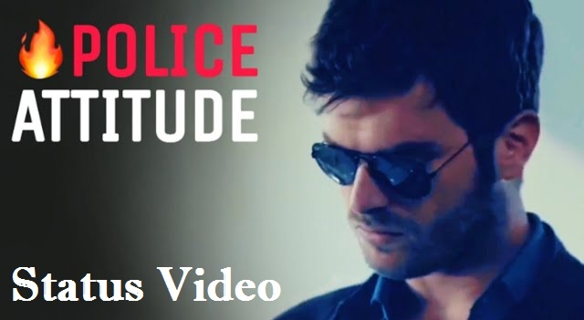 Police Attitude Whatsapp Status Video Download 2020