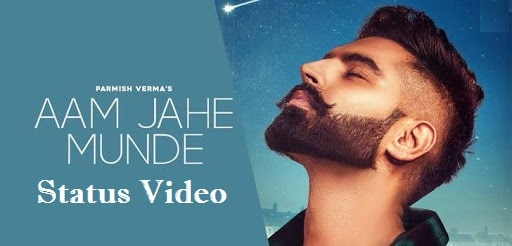 Aam Jehe Munde Song Whatsapp Status Video Download - Free Mp4 Video