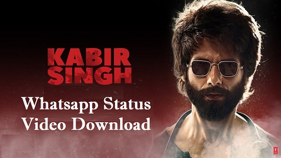 Kabir Singh Whatsapp Status Video Download – Songs Status 2020