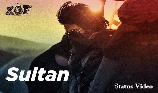 Sultan Song Whatsapp Status Video Download – KGF Song Free Status