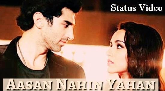 Aasan Nahi Yahan Whatsapp Status Video Download – New 2020