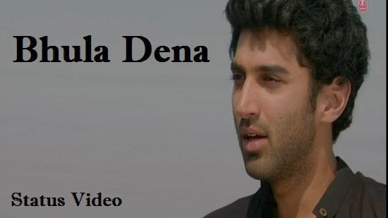 Bhula Dena Mujhe Whatsapp Status Video Download – Songs Free