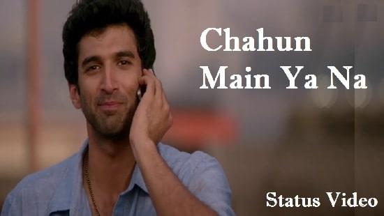 Chahun Main Ya Na Whatsapp Status Video Download – Free Mp4 Status