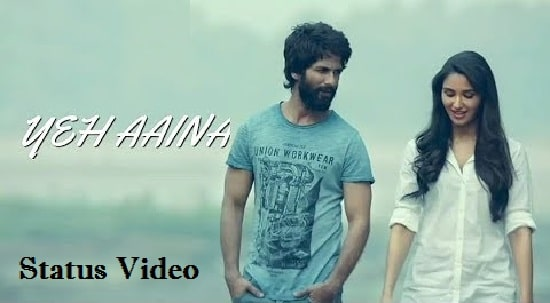 Yeh Aaina Song Whatsapp Status Video Download – 2020 Updated