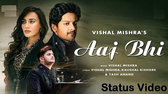 Aaj Bhi Song Whatsapp Status Video Download – Vishal Mishra