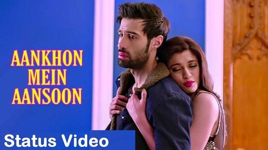 Aankhon Mein Aansoon Song Whatsapp Status Video Download - Free Mp4