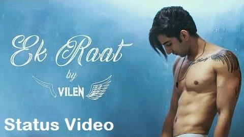 Ek Raat Song Whatsapp Status Video Download - Vilen-min