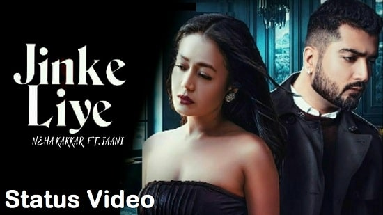 Jinke Liye Song Whatsapp Status Video Download – Neha Kakkar Mp4