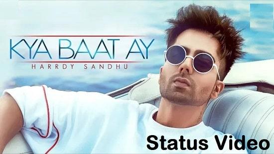 Kya Baat Ay Song Whatsapp Status Video Download - Harrdy Sandhu Mp4 Video