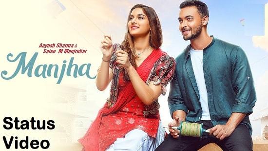 Manjha Song Whatsapp Status Video Download – Aayush Sharma