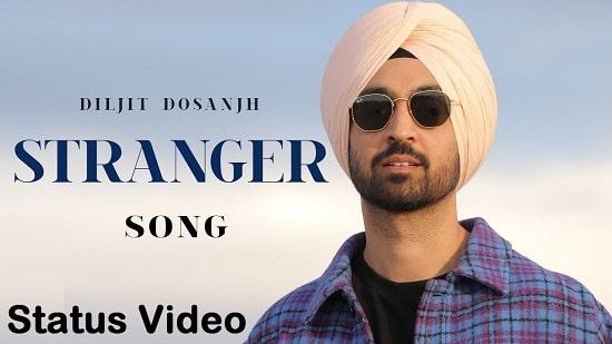 Stranger Song Whatsapp Status Video Download - Diljit Dosanjh Mp4 Video