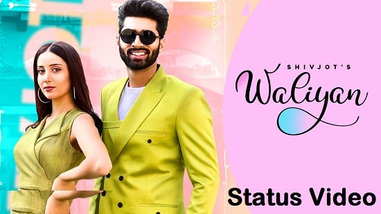 Waliyan Song Whatsapp Status Video Download – Shivjot Mp4 Video