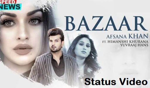 Bazaar Song Whatsapp Status Video Download – Afsana Khan