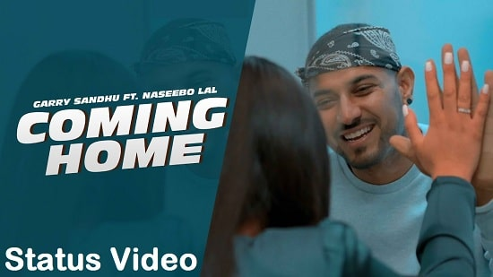 Coming Home Song Whatsapp Status Video Download – Garry Sindhu