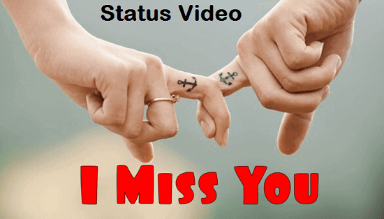 I Miss You Whatsapp Status Video Download – Free Mp4 Video