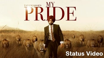 My Pride Song Whatsapp Status Video Download – Tarsem Jassar
