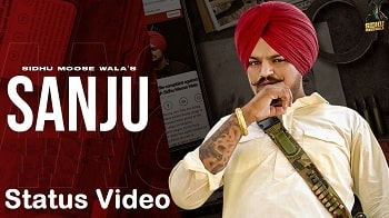 Sanju Song Whatsapp Status Video Download – Sidhu Moose Wala