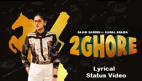 2 Ghore Song Lyrical Whataspp Status Video Download – Latest 2020