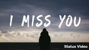 Best Missing You Whatsapp Status Video Download – Latest Status