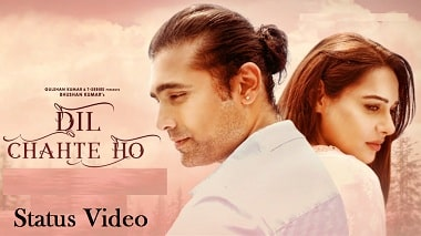 Dil Chahte Ho Song Free Mp4 Whatsapp Status Video Download