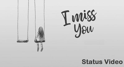 I Miss You Emotional Whatsapp Status Video Download – New Video
