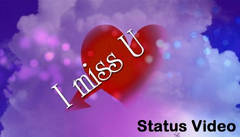 I Miss You Most Popular Whatsapp Status Video Download