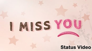 I Miss You Whatsapp Status Video Download – Latest And Unique