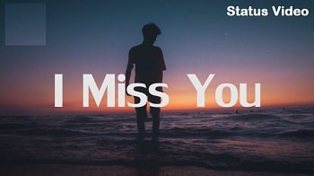 I Miss You Free Mp4 Whatsapp Status Video Download – Free Status