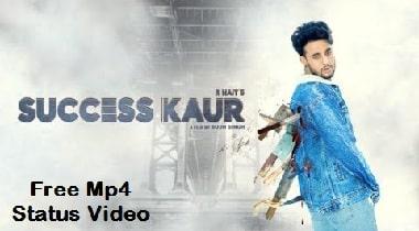 Success Kaur Free Mp4 Whatsapp Status Video Download – Song Status