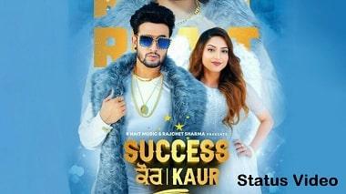 Success Kaur New Status Video Download – Latest And Unique