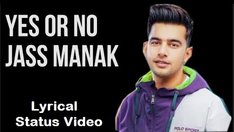 Yes Or No Lyrical Whatsapp Status Video Download – New 2020
