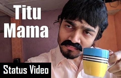 Titu Mama Whatsapp Status Video Download – BB Ki Vines
